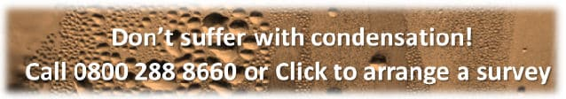 Dont suffer with condensation! Arrange a survey today!